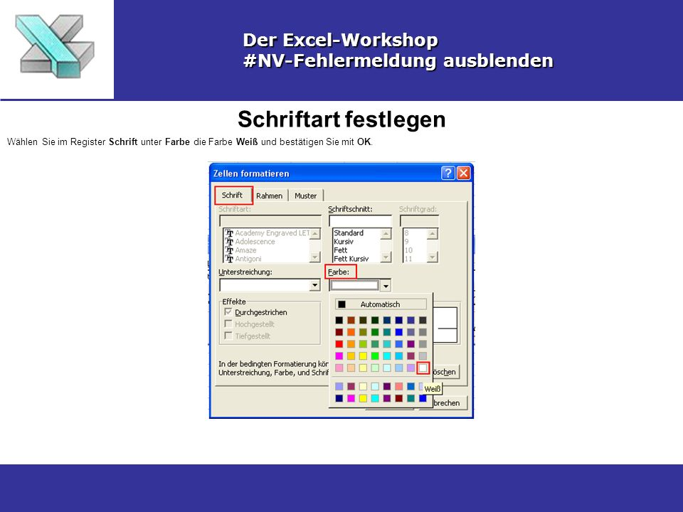 Schriftart festlegen Der Excel-Workshop #NV-Fehlermeldung ausblenden