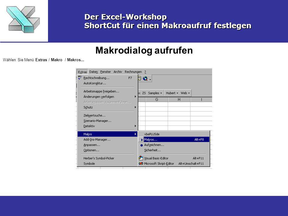 Makrodialog aufrufen Der Excel-Workshop
