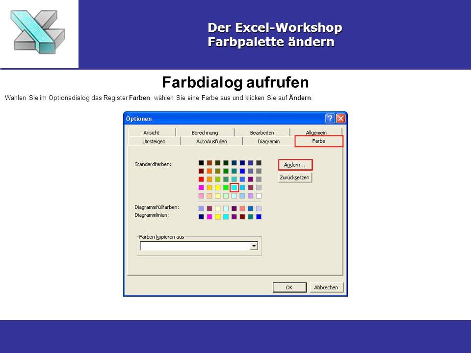 Farbdialog aufrufen Der Excel-Workshop Farbpalette ändern