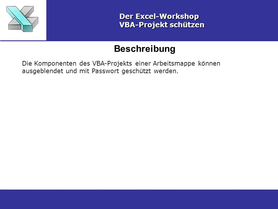 Beschreibung Der Excel-Workshop VBA-Projekt schützen