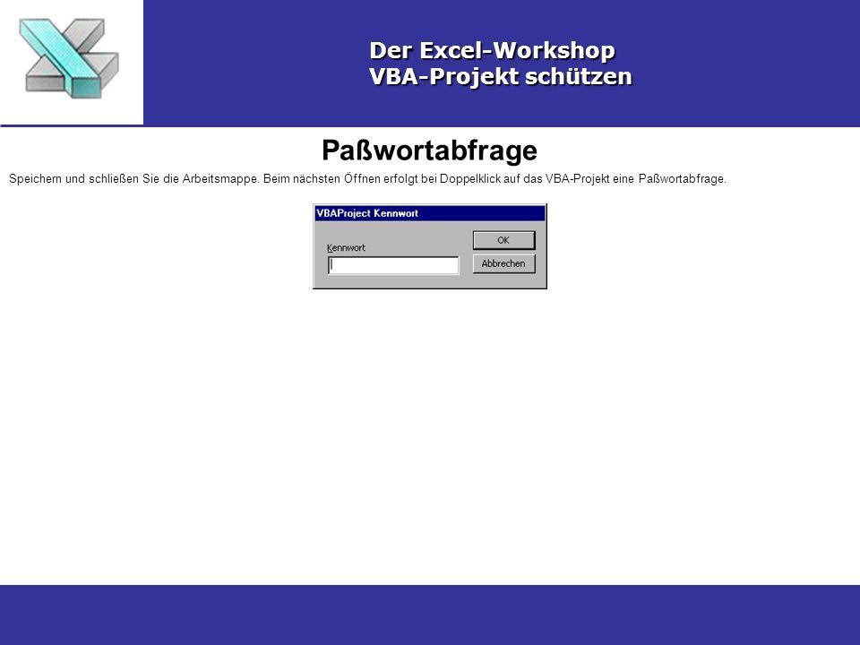 Paßwortabfrage Der Excel-Workshop VBA-Projekt schützen