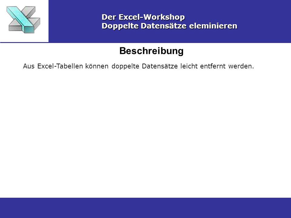 Beschreibung Der Excel-Workshop Doppelte Datensätze eleminieren