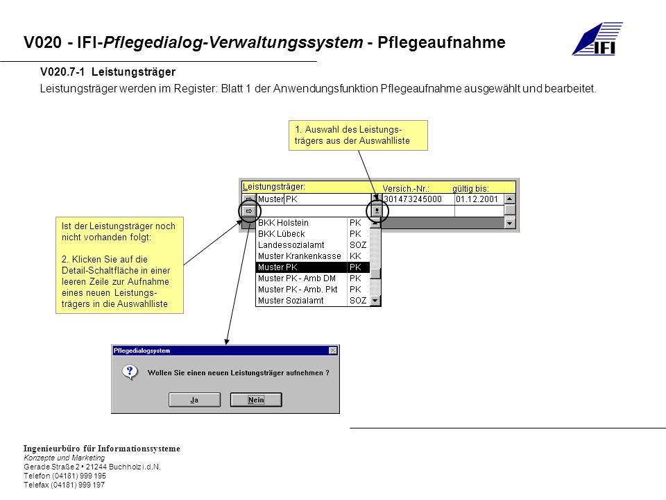 V020.7-1 Leistungsträger Leistungsträger werden im Register: Blatt 1 der Anwendungsfunktion Pflegeaufnahme ausgewählt und bearbeitet.