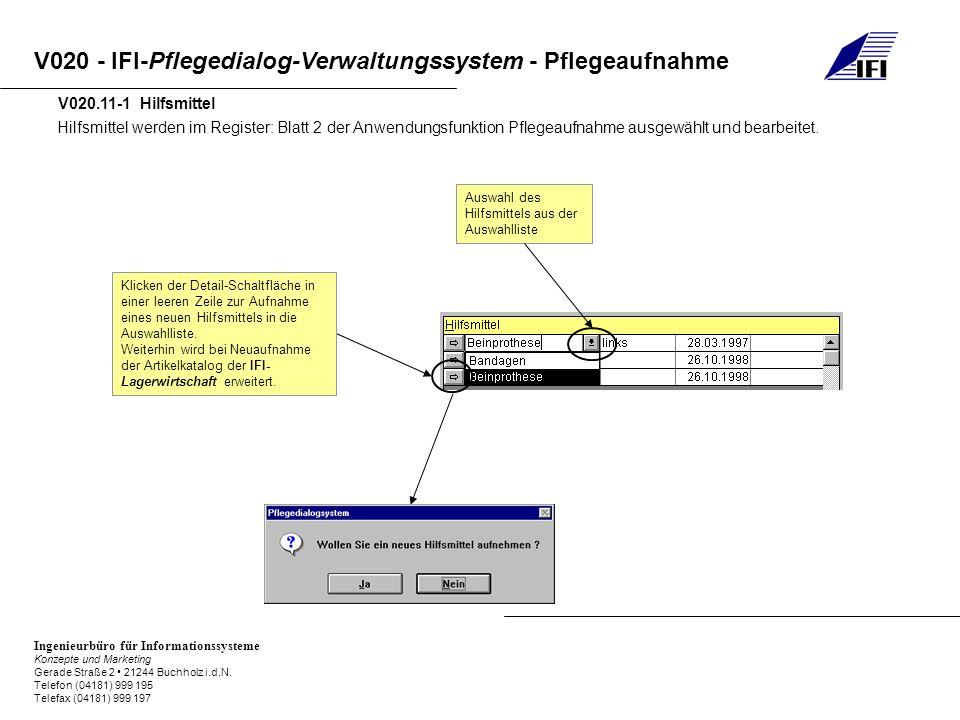 V020.11-1 Hilfsmittel Hilfsmittel werden im Register: Blatt 2 der Anwendungsfunktion Pflegeaufnahme ausgewählt und bearbeitet.