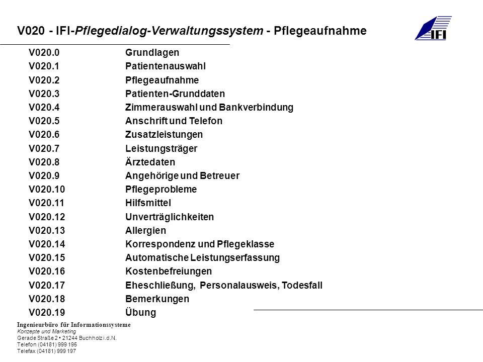 V020.0 Grundlagen V020.1 Patientenauswahl. V020.2 Pflegeaufnahme. V020.3 Patienten-Grunddaten.
