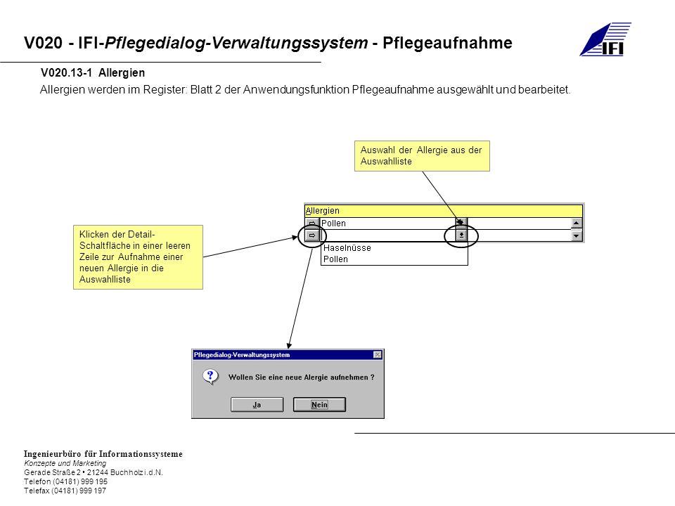 V020.13-1 Allergien Allergien werden im Register: Blatt 2 der Anwendungsfunktion Pflegeaufnahme ausgewählt und bearbeitet.