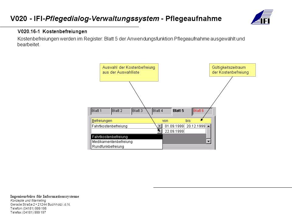 V020.16-1 Kostenbefreiungen Kostenbefreiungen werden im Register: Blatt 5 der Anwendungsfunktion Pflegeaufnahme ausgewählt und bearbeitet.