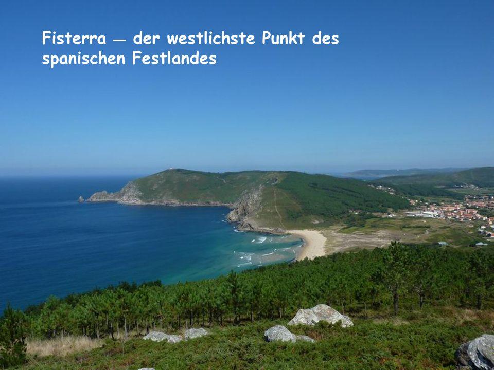 Fisterra — der westlichste Punkt des spanischen Festlandes