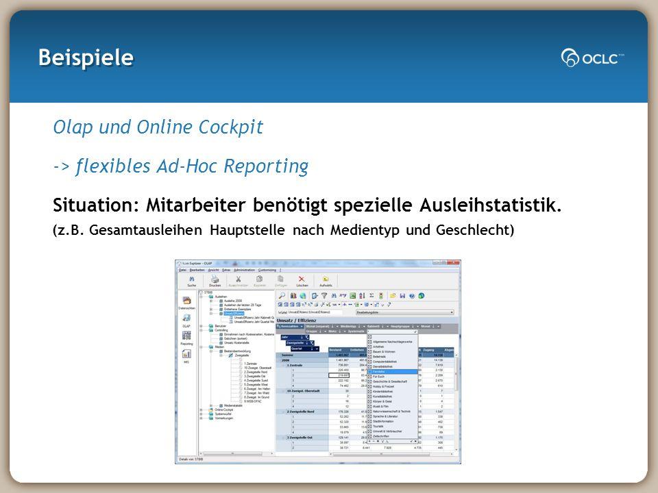 Beispiele Olap und Online Cockpit -> flexibles Ad-Hoc Reporting