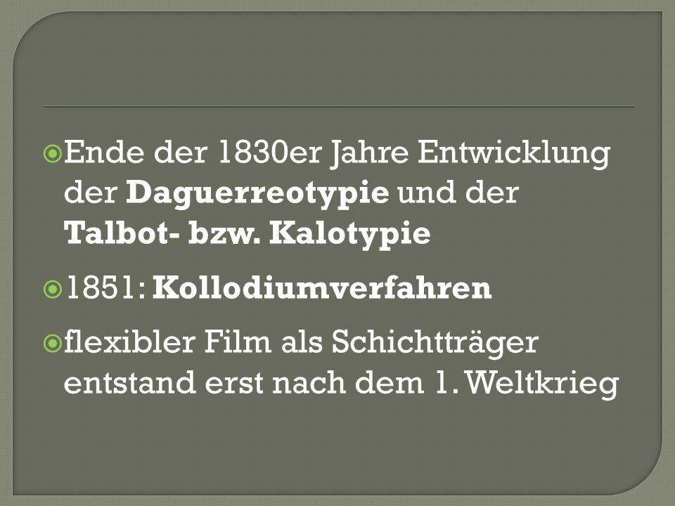 Ende der 1830er Jahre Entwicklung der Daguerreotypie und der Talbot- bzw. Kalotypie