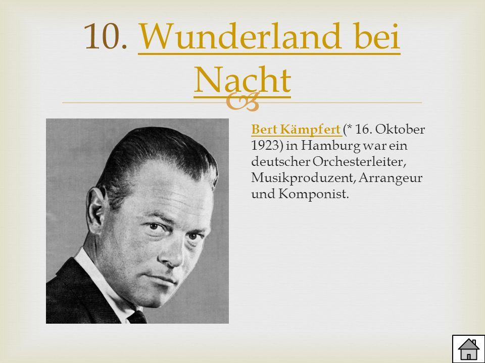 10. Wunderland bei Nacht Bert Kämpfert (* 16.