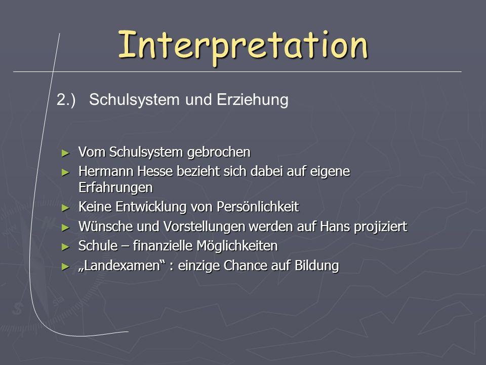 Interpretation 2.) Schulsystem und Erziehung Vom Schulsystem gebrochen