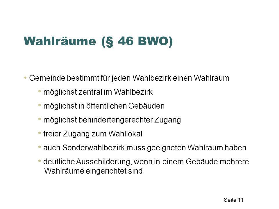 Wahlräume (§ 46 BWO) möglichst zentral im Wahlbezirk