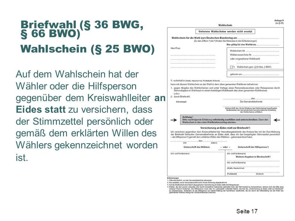 Briefwahl (§ 36 BWG, § 66 BWO) Wahlschein (§ 25 BWO)