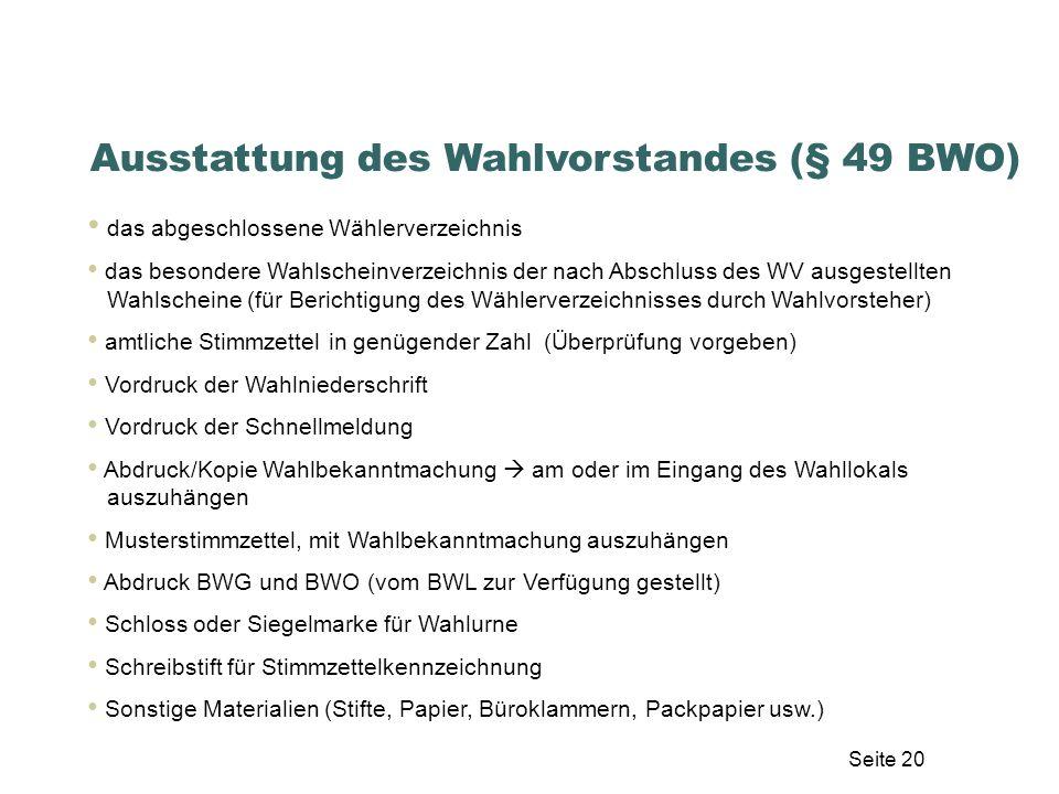 Ausstattung des Wahlvorstandes (§ 49 BWO)