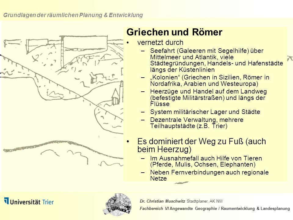 Griechen und Römer Es dominiert der Weg zu Fuß (auch beim Heerzug)
