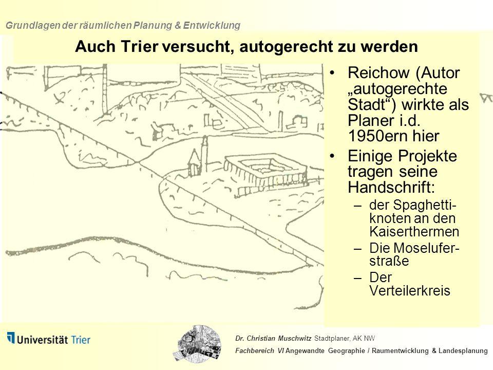 Auch Trier versucht, autogerecht zu werden