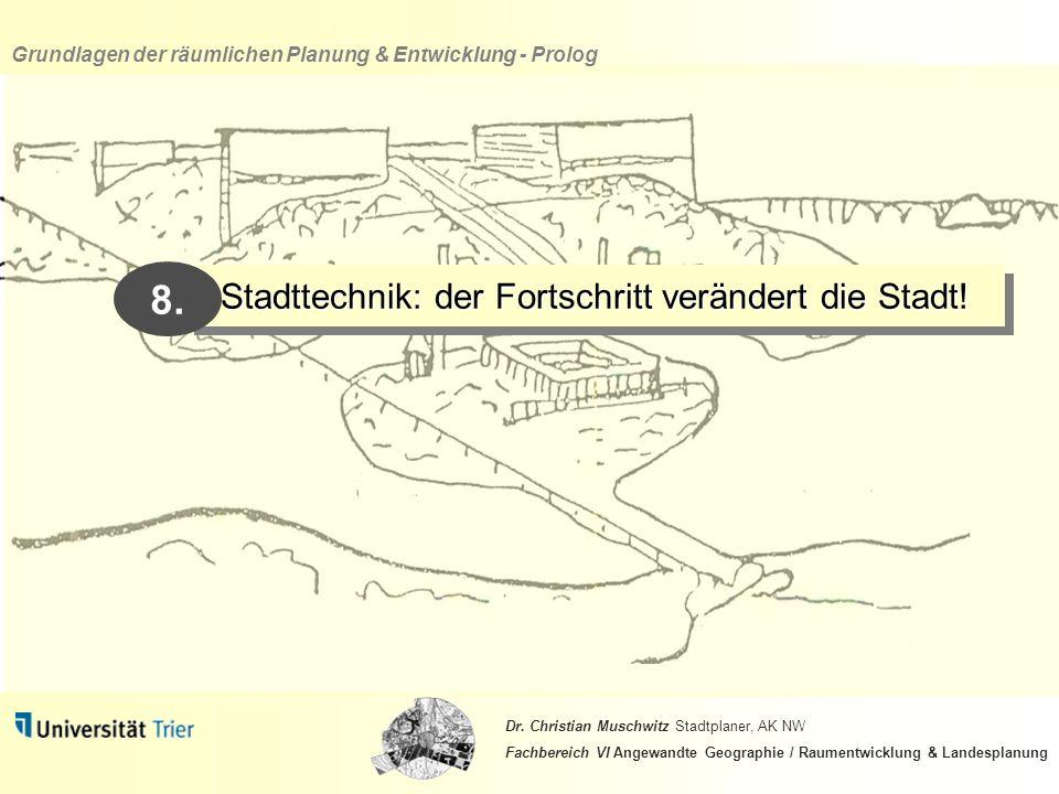 Stadttechnik: der Fortschritt verändert die Stadt!