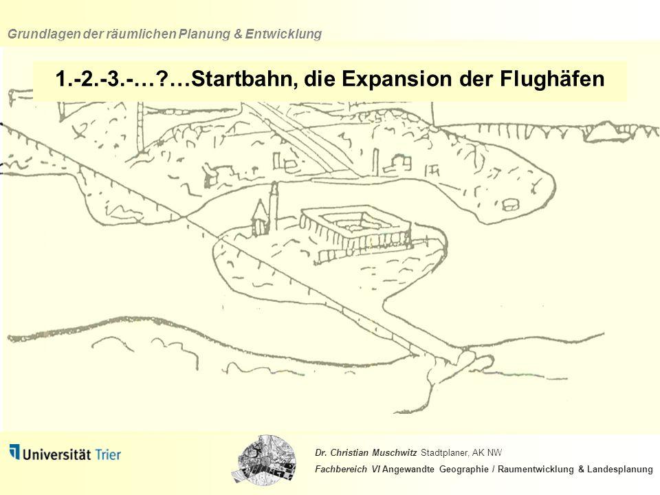 1.-2.-3.-… …Startbahn, die Expansion der Flughäfen