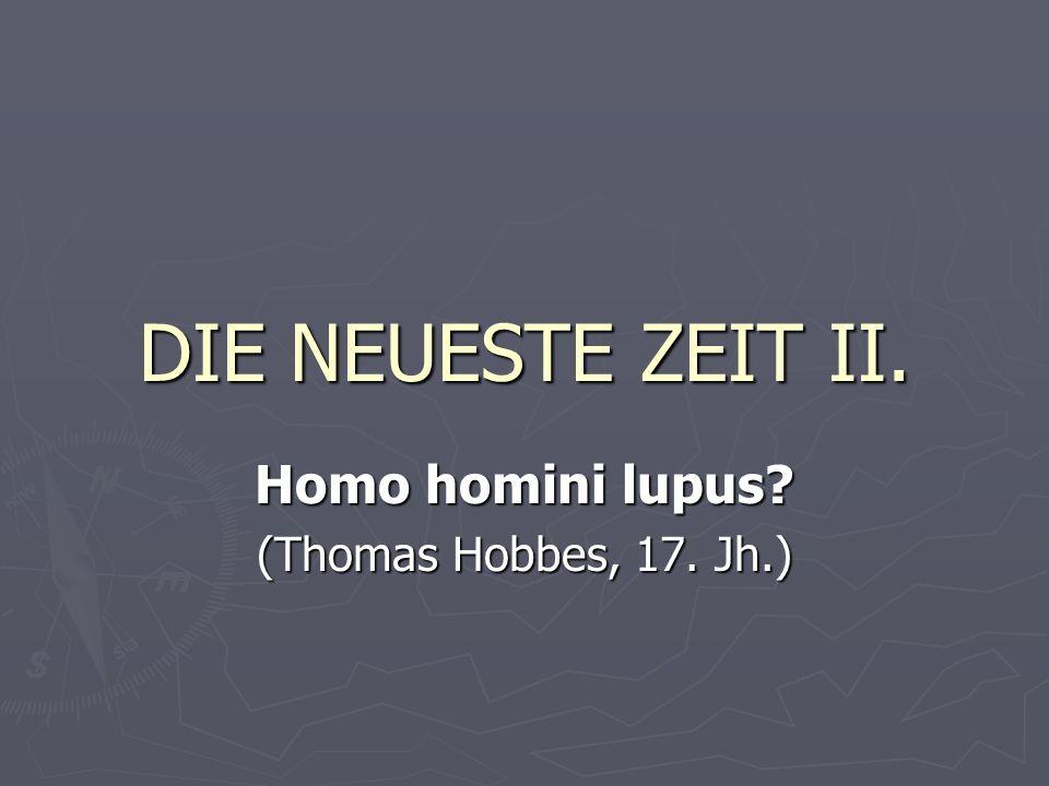 Homo homini lupus (Thomas Hobbes, 17. Jh.)