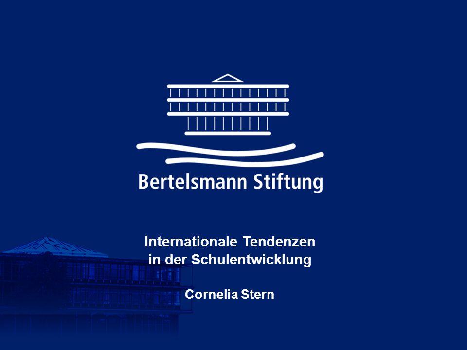 Internationale Tendenzen in der Schulentwicklung Cornelia Stern