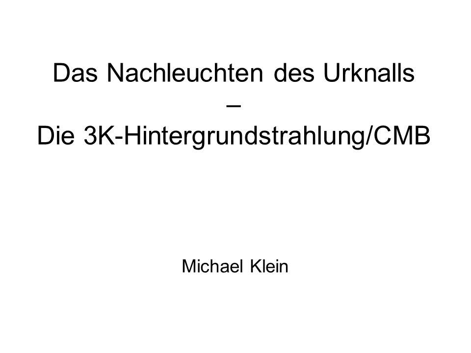 Das Nachleuchten des Urknalls – Die 3K-Hintergrundstrahlung/CMB