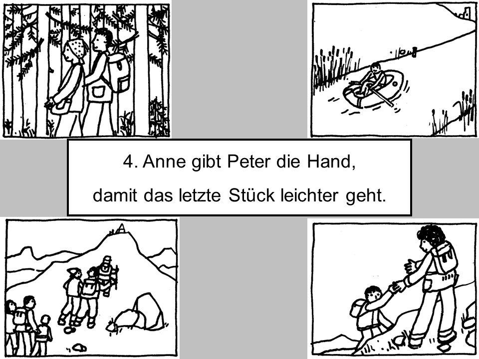 4. Anne gibt Peter die Hand, damit das letzte Stück leichter geht.