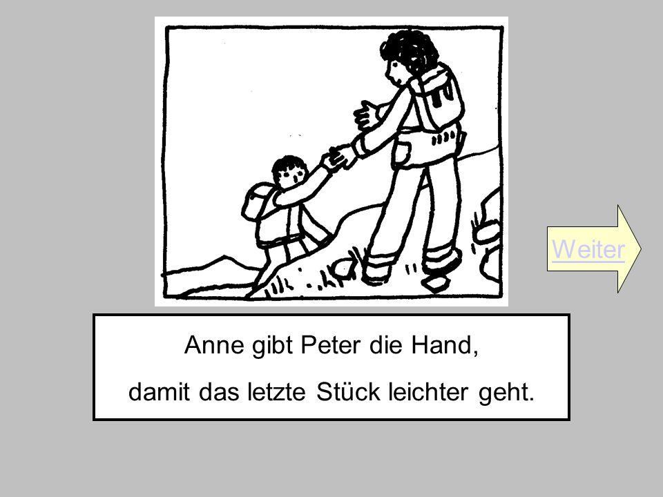 Anne gibt Peter die Hand, damit das letzte Stück leichter geht.