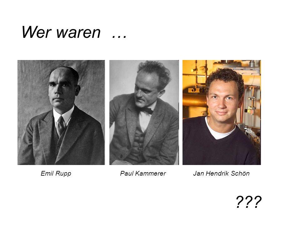 Wer waren … Emil Rupp Paul Kammerer Jan Hendrik Schön