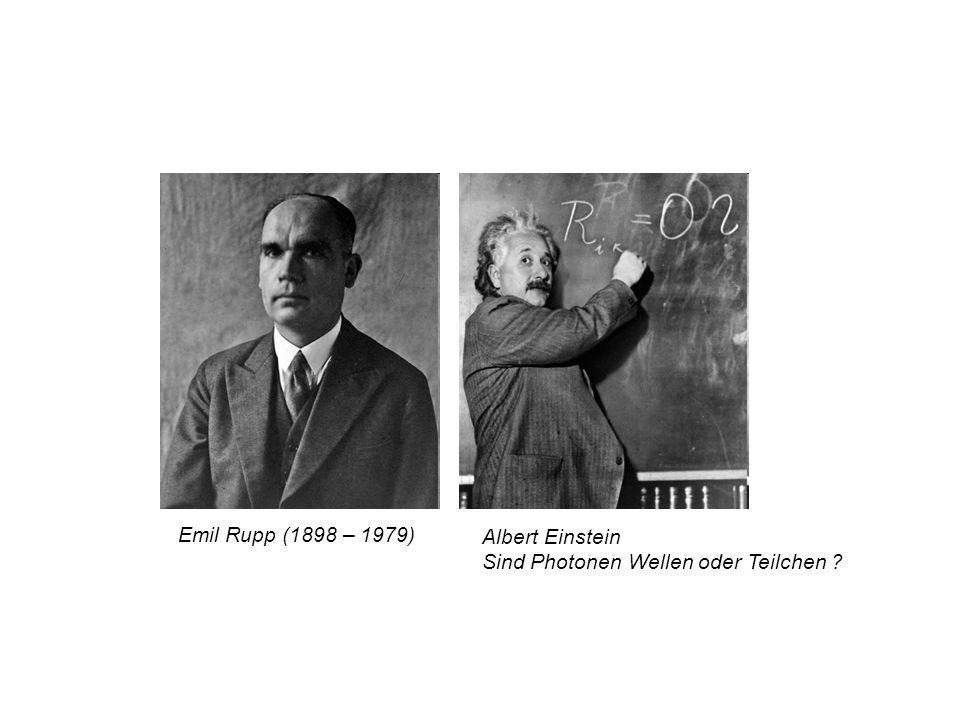 Emil Rupp (1898 – 1979) Albert Einstein Sind Photonen Wellen oder Teilchen