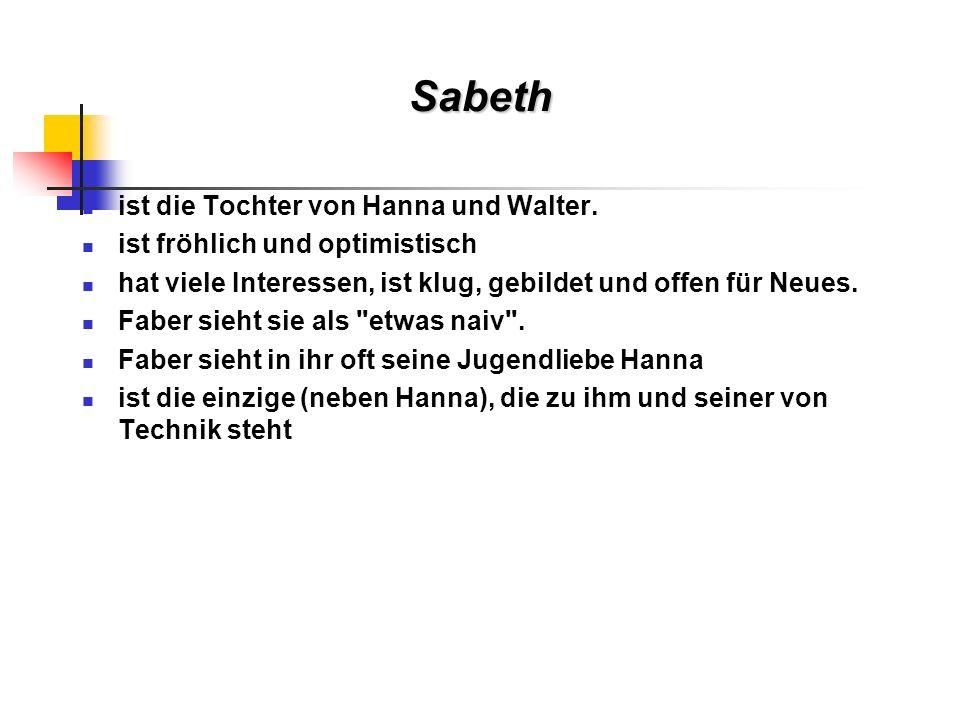 Sabeth ist die Tochter von Hanna und Walter.