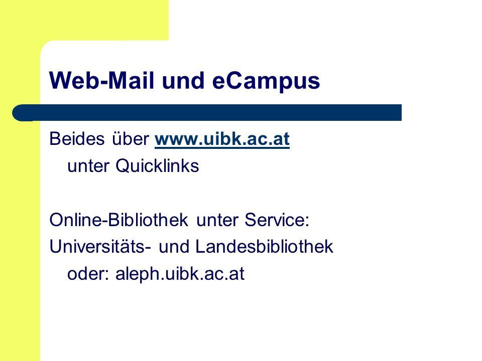 Web-Mail und eCampus Beides über www.uibk.ac.at unter Quicklinks