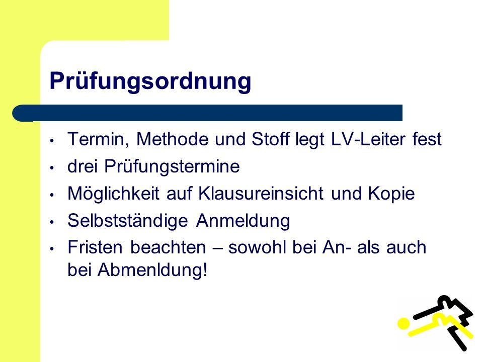 Prüfungsordnung Termin, Methode und Stoff legt LV-Leiter fest