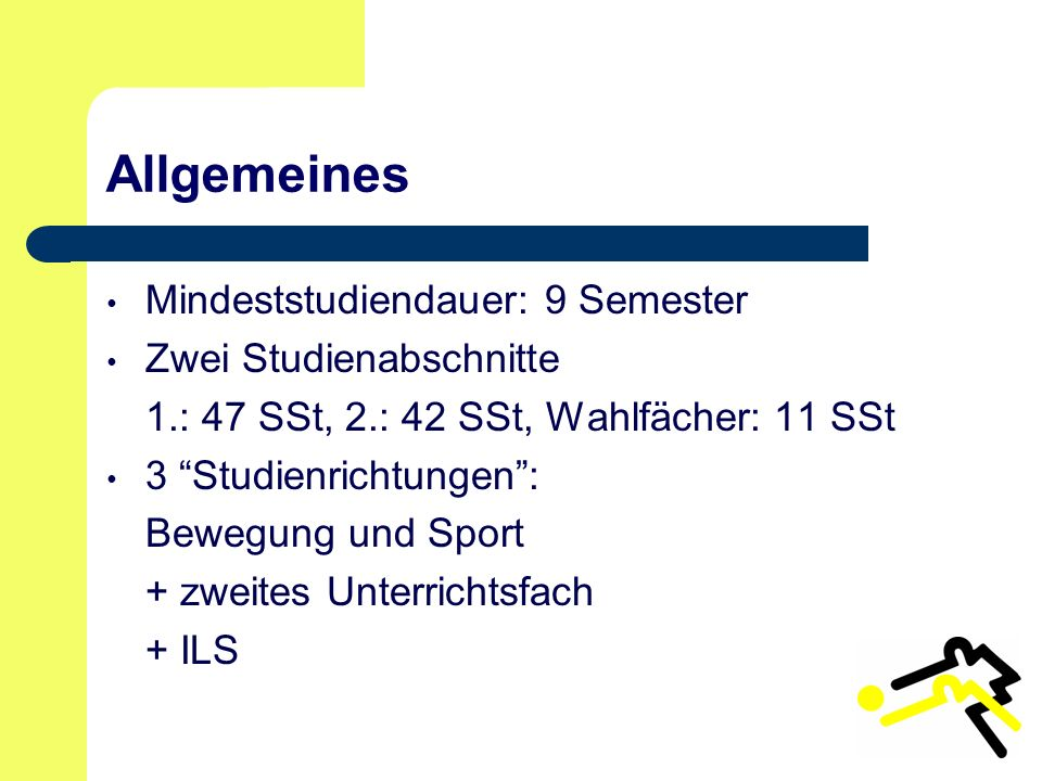 Allgemeines Mindeststudiendauer: 9 Semester Zwei Studienabschnitte