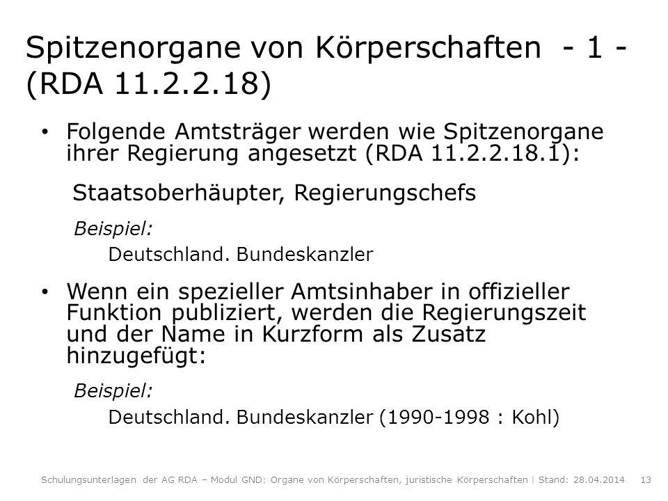 Spitzenorgane von Körperschaften - 1 -(RDA 11.2.2.18)