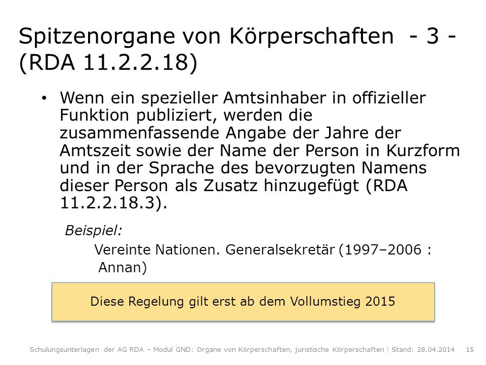 Spitzenorgane von Körperschaften - 3 - (RDA 11.2.2.18)