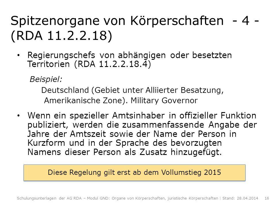 Spitzenorgane von Körperschaften - 4 - (RDA 11.2.2.18)