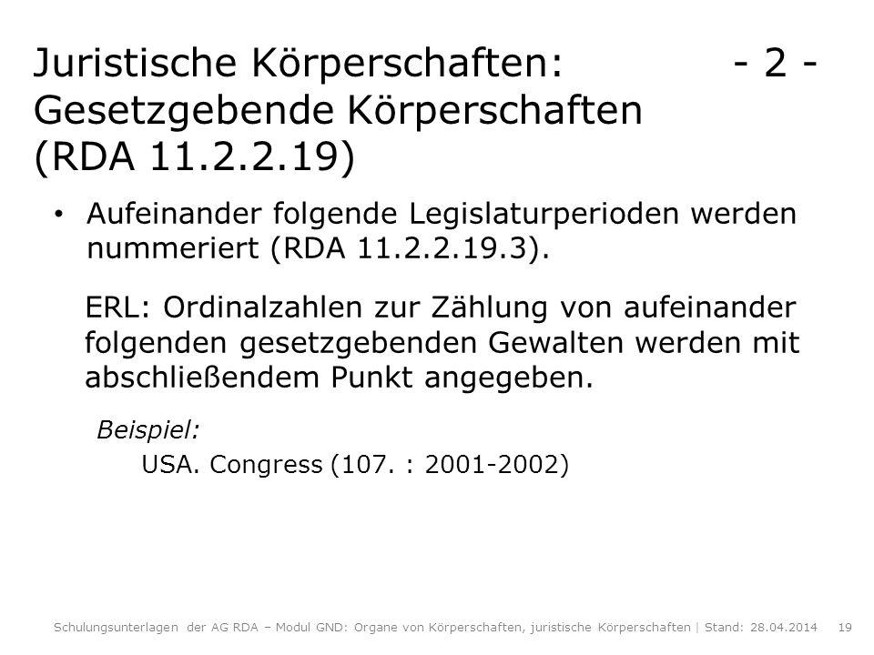 Juristische Körperschaften:. - 2 -Gesetzgebende Körperschaften (RDA 11