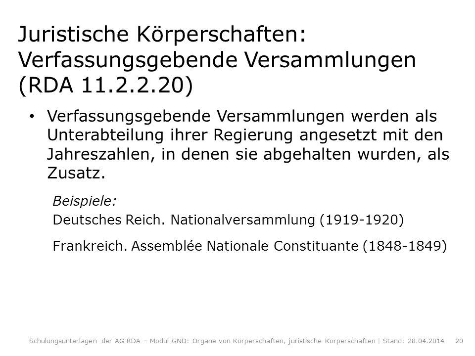 Juristische Körperschaften: Verfassungsgebende Versammlungen (RDA 11.2.2.20)