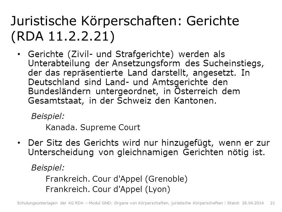Juristische Körperschaften: Gerichte (RDA 11.2.2.21)