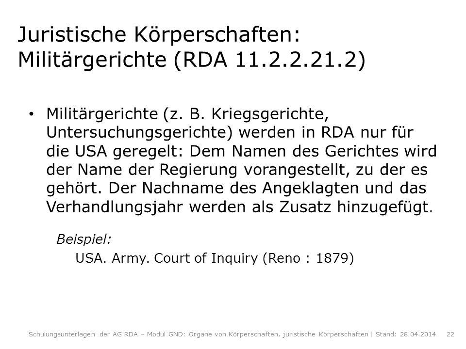 Juristische Körperschaften: Militärgerichte (RDA 11.2.2.21.2)