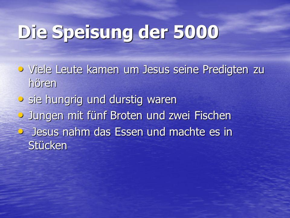 Die Speisung der 5000 Viele Leute kamen um Jesus seine Predigten zu hören. sie hungrig und durstig waren.