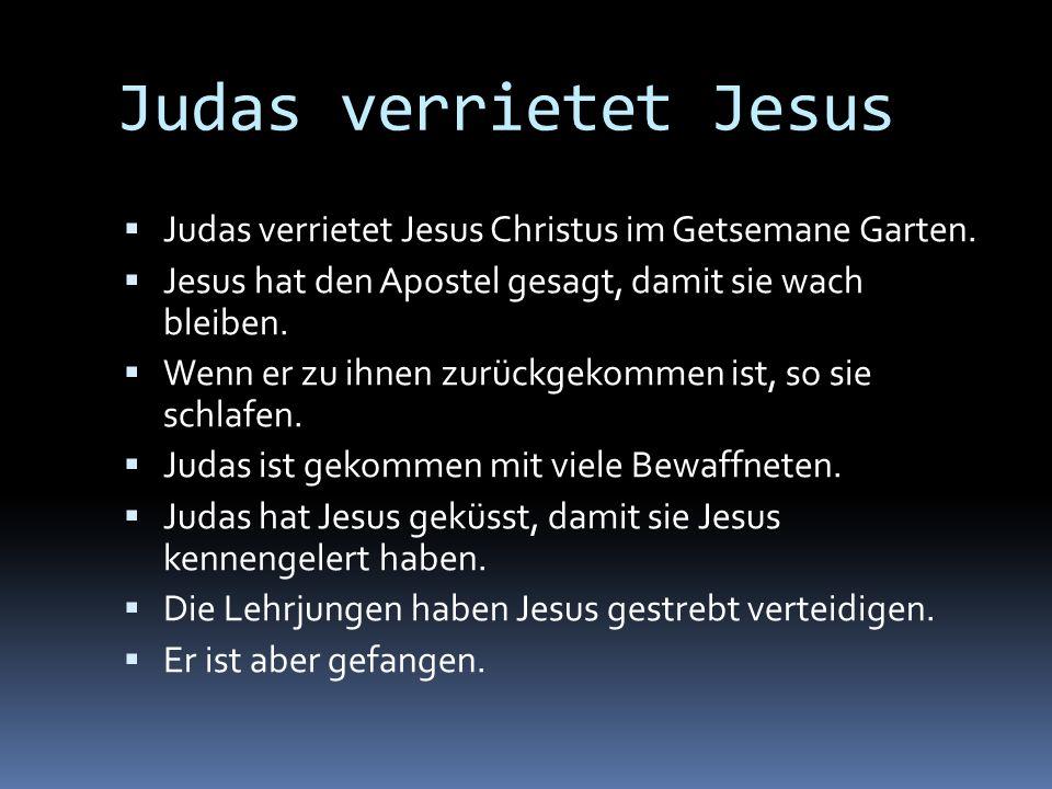 Judas verrietet Jesus Judas verrietet Jesus Christus im Getsemane Garten. Jesus hat den Apostel gesagt, damit sie wach bleiben.