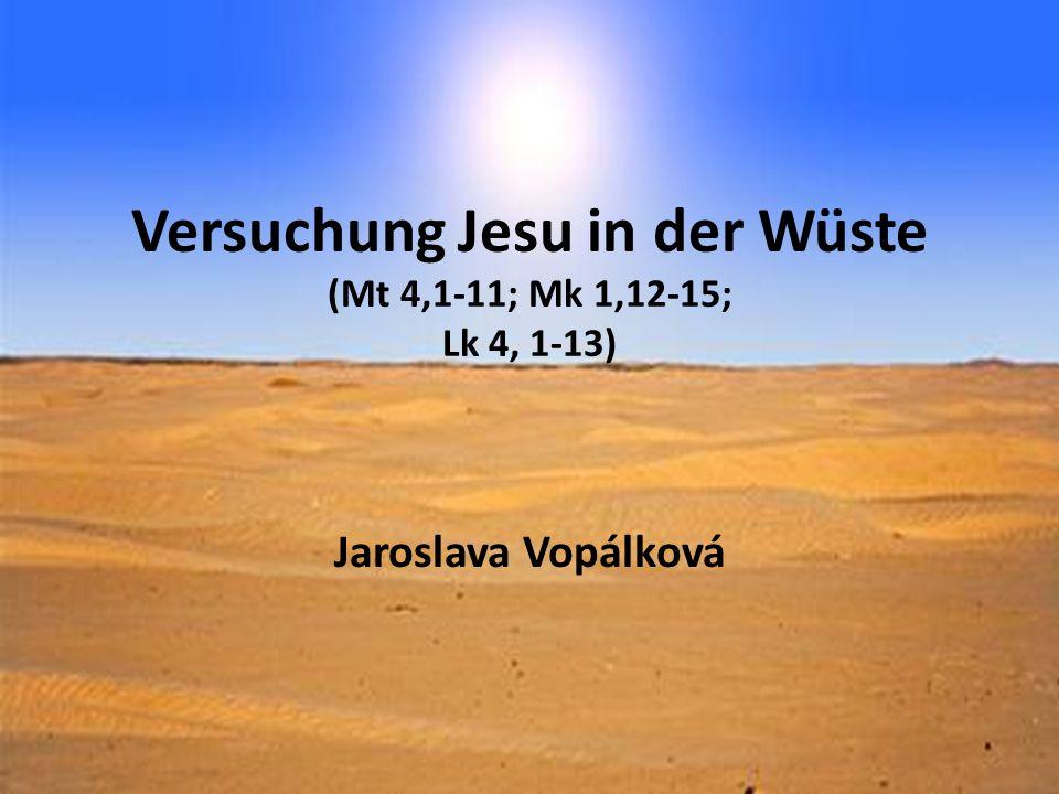 Versuchung Jesu in der Wüste (Mt 4,1-11; Mk 1,12‑15; Lk 4, 1-13)