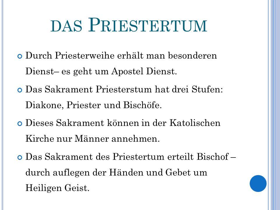das Priestertum Durch Priesterweihe erhält man besonderen Dienst– es geht um Apostel Dienst.
