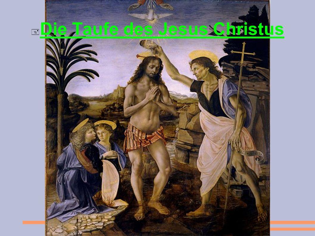 Die Taufe des Jesus Christus