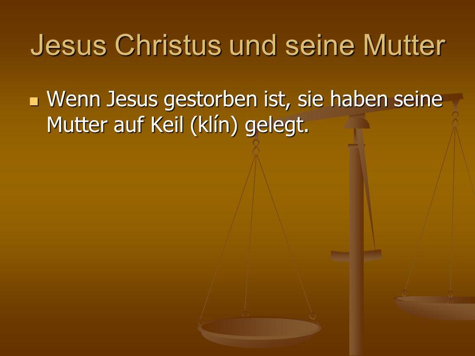 Jesus Christus und seine Mutter