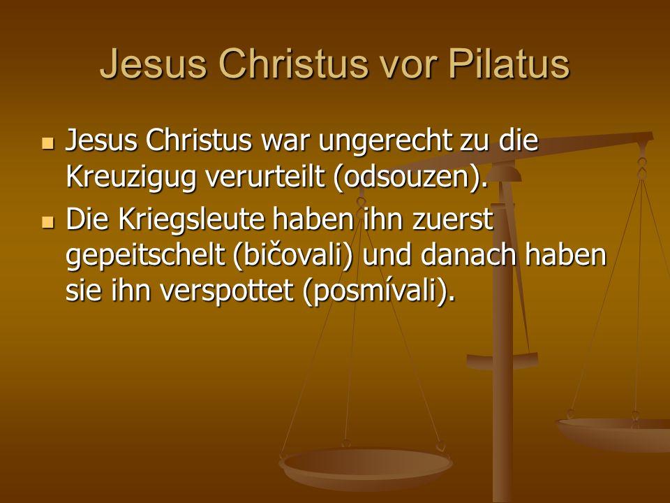 Jesus Christus vor Pilatus