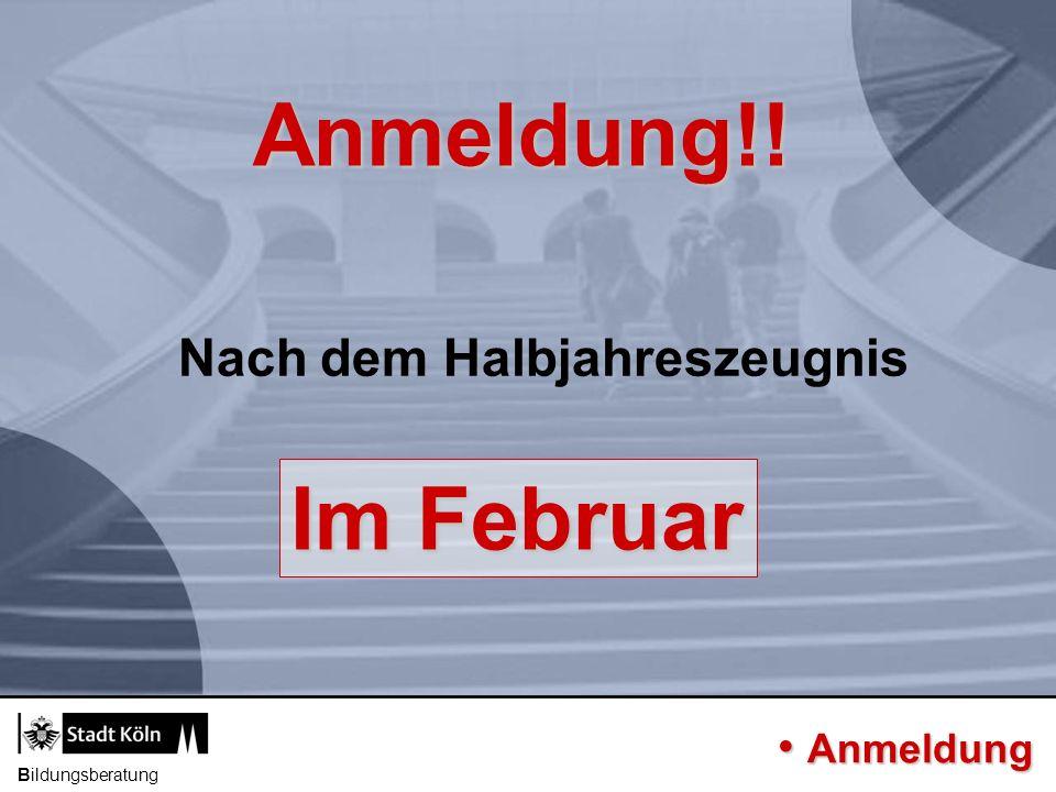 Anmeldung!! Im Februar Nach dem Halbjahreszeugnis Anmeldung