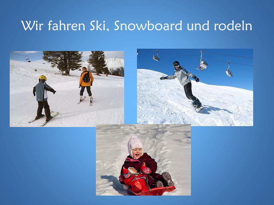 Wir fahren Ski, Snowboard und rodeln